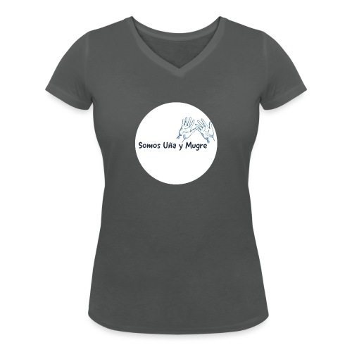 Somos uña y mugre - Camiseta ecológica mujer con cuello de pico de Stanley & Stella
