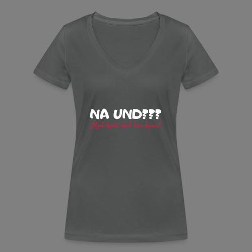 Na und? - Frauen Bio-T-Shirt mit V-Ausschnitt von Stanley & Stella