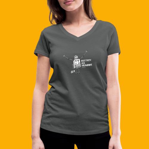 Dat Robot: Happy To Destroy Dark - Vrouwen bio T-shirt met V-hals van Stanley & Stella