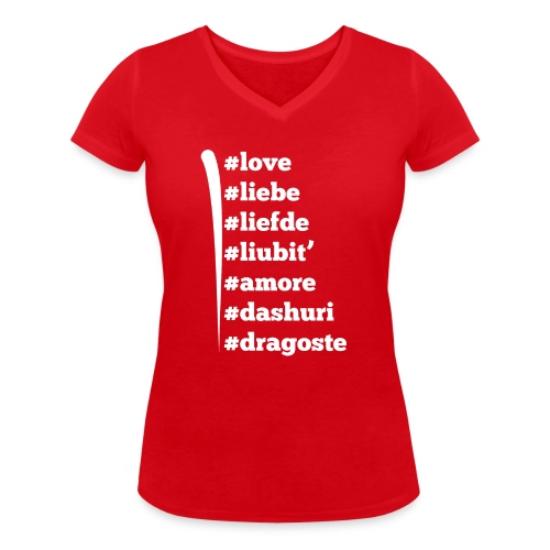 Love Liebe Liefde Liubit Amore Dashuri Dragoste - Frauen Bio-T-Shirt mit V-Ausschnitt von Stanley & Stella