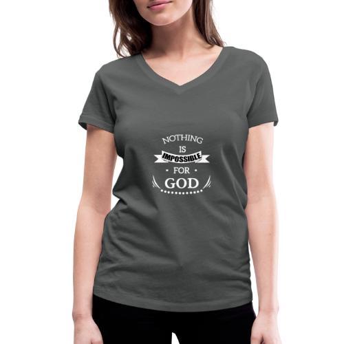 nothing is impossible for God - Camiseta ecológica mujer con cuello de pico de Stanley & Stella
