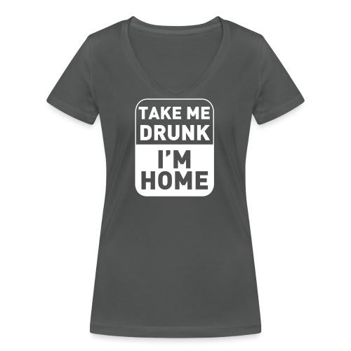 Prenez-moi ivre, je suis à la maison - T-shirt bio col V Stanley & Stella Femme