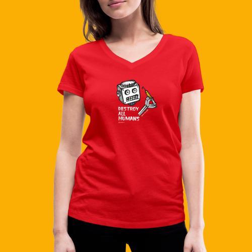 Dat Robot: Destroy Series All Humans Dark - Vrouwen bio T-shirt met V-hals van Stanley & Stella