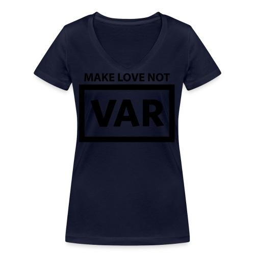 Make Love Not Var - Vrouwen bio T-shirt met V-hals van Stanley & Stella