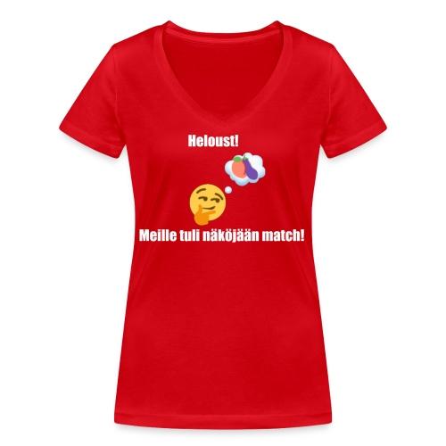 Heloust! Meille tuli näköjään match! - Stanley & Stellan naisten v-aukkoinen luomu-T-paita