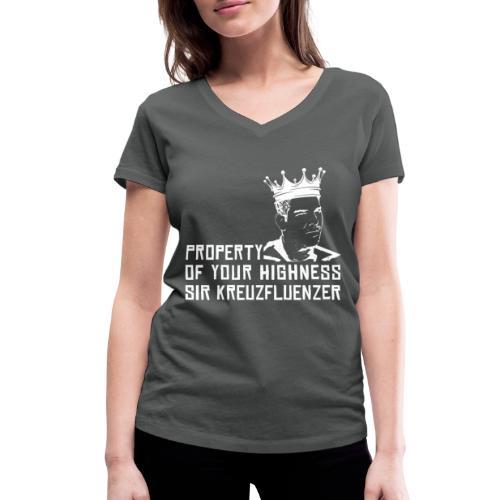 Property of your Highness WHITE - Frauen Bio-T-Shirt mit V-Ausschnitt von Stanley & Stella