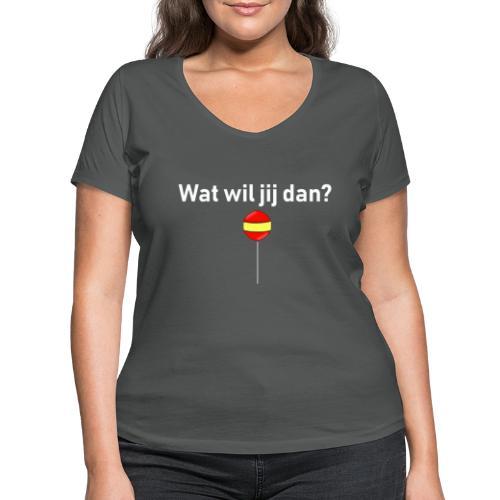 wat wil jij dan - Vrouwen bio T-shirt met V-hals van Stanley & Stella