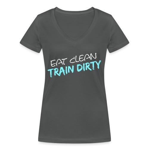 Eat Clean - Train Dirty - Frauen Bio-T-Shirt mit V-Ausschnitt von Stanley & Stella