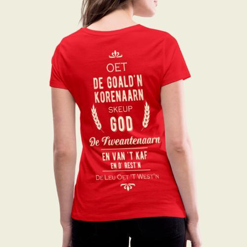 Oet de goald'n korenaarn skeup God de Tweantenaarn - Vrouwen bio T-shirt met V-hals van Stanley & Stella