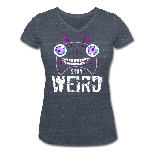 Stay weird - Vrouwen bio T-shirt met V-hals van Stanley & Stella