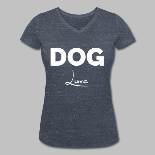 DOG LOVE - Geschenkidee für Hundebesitzer - Frauen Bio-T-Shirt mit V-Ausschnitt von Stanley & Stella