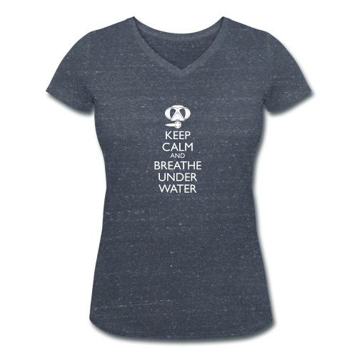 Keep calm and breath under water - Frauen Bio-T-Shirt mit V-Ausschnitt von Stanley & Stella
