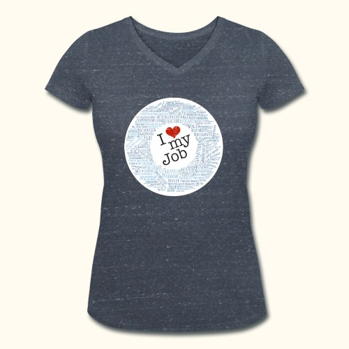 I ❤ my Job mit Traumberufen - Frauen Bio-T-Shirt mit V-Ausschnitt von Stanley & Stella