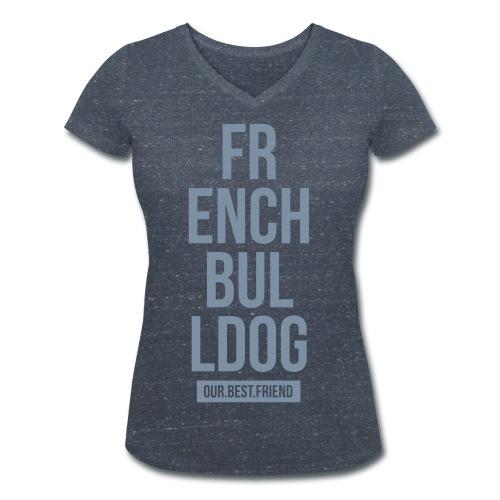 French Bulldog Script - Frauen Bio-T-Shirt mit V-Ausschnitt von Stanley & Stella