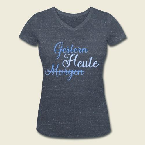 Gestern heute morgen - Frauen Bio-T-Shirt mit V-Ausschnitt von Stanley & Stella