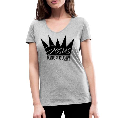 JESUS KING OF GLORY // Psalm 24:10 (BLACK) - Women's Organic V-Neck T-Shirt by Stanley & Stella