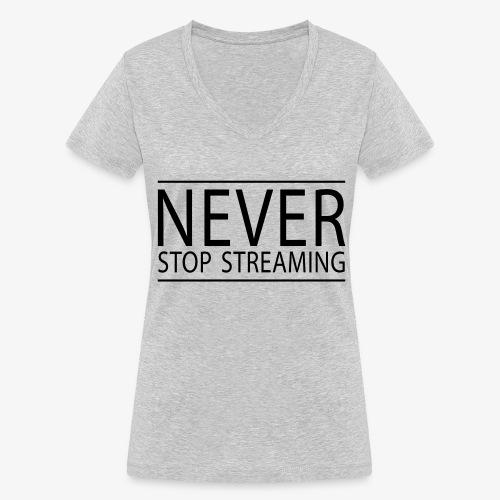 Never stop streaming - Frauen Bio-T-Shirt mit V-Ausschnitt von Stanley & Stella