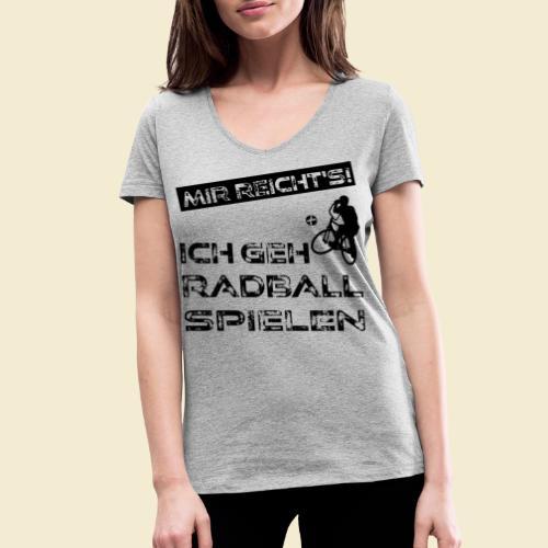 Radball | Mir reicht's! - Frauen Bio-T-Shirt mit V-Ausschnitt von Stanley & Stella