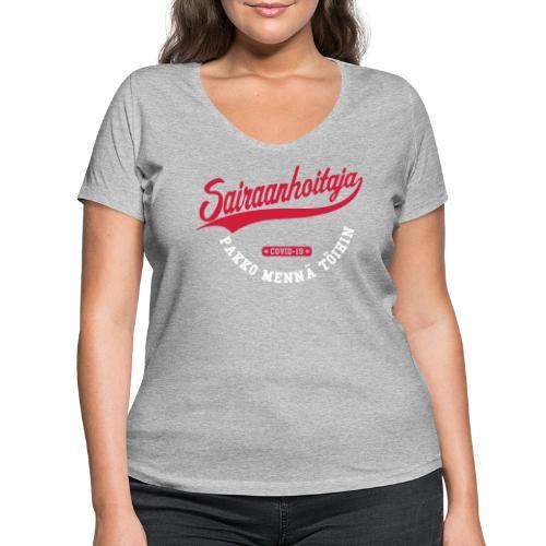Sairaanhoitaja - pakko mennä töihin - Stanley & Stellan naisten v-aukkoinen luomu-T-paita