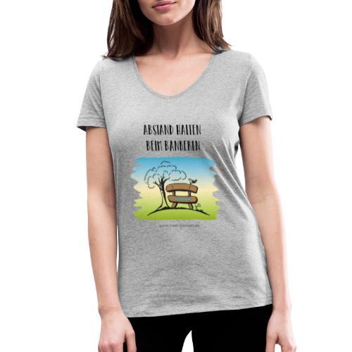 Abstand halten beim Bankerln - Frauen Bio-T-Shirt mit V-Ausschnitt von Stanley & Stella