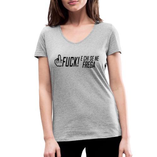 FUCK! e chi se ne frega - T-shirt ecologica da donna con scollo a V di Stanley & Stella