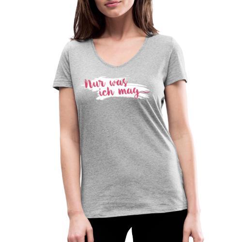 Nur was ich mag - Frauen Bio-T-Shirt mit V-Ausschnitt von Stanley & Stella