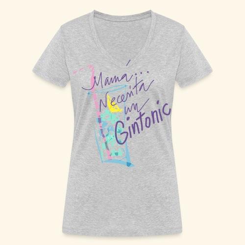 Mamá necesita Gin Tonis - Camiseta ecológica mujer con cuello de pico de Stanley & Stella