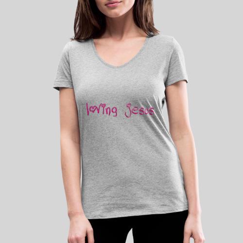 loving jesus für alle die Jesus lieben - Geschenk - Frauen Bio-T-Shirt mit V-Ausschnitt von Stanley & Stella