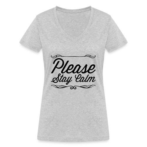 Please Stay Calm - Women's Organic V-Neck T-Shirt by Stanley & Stella