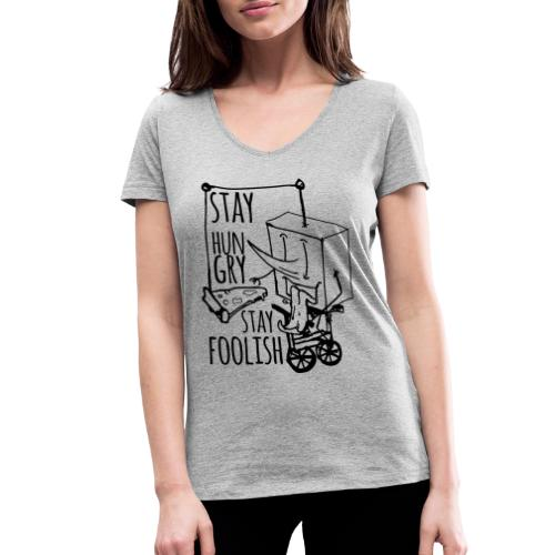 stay hungry stay foolish - Women's Organic V-Neck T-Shirt by Stanley & Stella