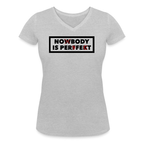 Nobody is perfekt - Frauen Bio-T-Shirt mit V-Ausschnitt von Stanley & Stella