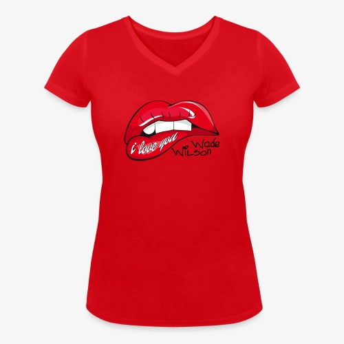 I love you wade wilson deadpool - T-shirt bio col V Stanley & Stella Femme