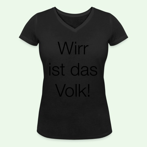Wirr ist das Volk! T-Shirt // Farbe änderbar - Frauen Bio-T-Shirt mit V-Ausschnitt von Stanley & Stella