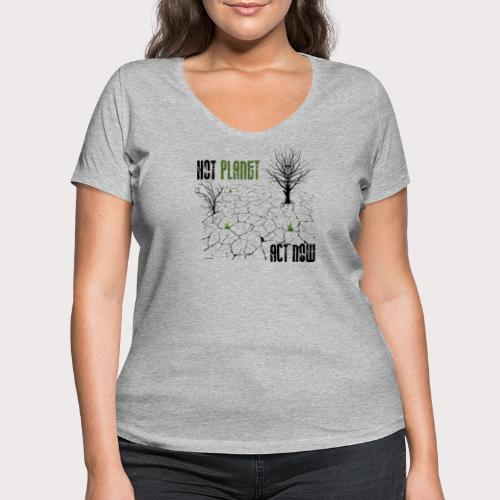 Hot Planet Act Now - Frauen Bio-T-Shirt mit V-Ausschnitt von Stanley & Stella