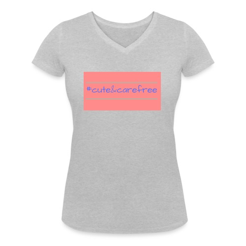 Cute & Carefree - Women's Organic V-Neck T-Shirt by Stanley & Stella