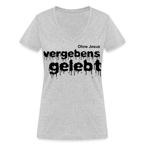 Vergebens gelebt (JESUS shirts) - Frauen Bio-T-Shirt mit V-Ausschnitt von Stanley & Stella