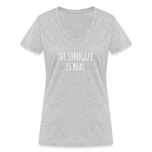 The Struggle Is Real - Frauen Bio-T-Shirt mit V-Ausschnitt von Stanley & Stella