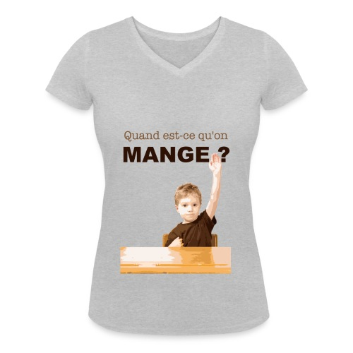 Quand est ce qu'on mange ? - T-shirt bio col V Stanley & Stella Femme