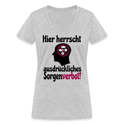 Sorgen Verbot Schild Nicht Grübeln Denken Spruch - Frauen Bio-T-Shirt mit V-Ausschnitt von Stanley & Stella