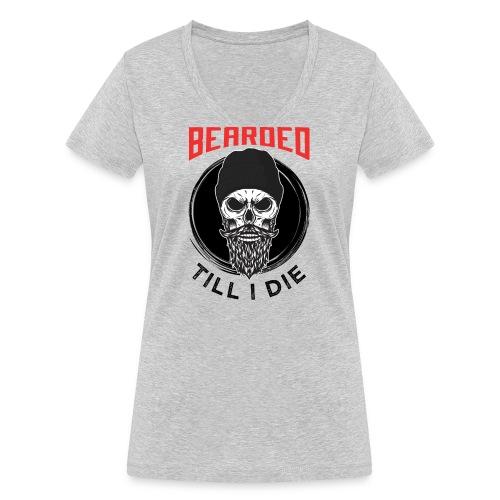Bearded Till I Die - Frauen Bio-T-Shirt mit V-Ausschnitt von Stanley & Stella