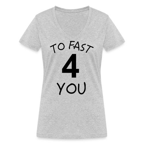 To Fast 4 You - Frauen Bio-T-Shirt mit V-Ausschnitt von Stanley & Stella