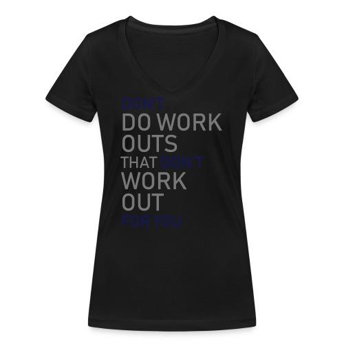 Don't do workouts - Women's Organic V-Neck T-Shirt by Stanley & Stella