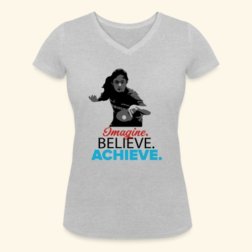 Imagine, Believe, Achieve Table Tennis Champ - Frauen Bio-T-Shirt mit V-Ausschnitt von Stanley & Stella