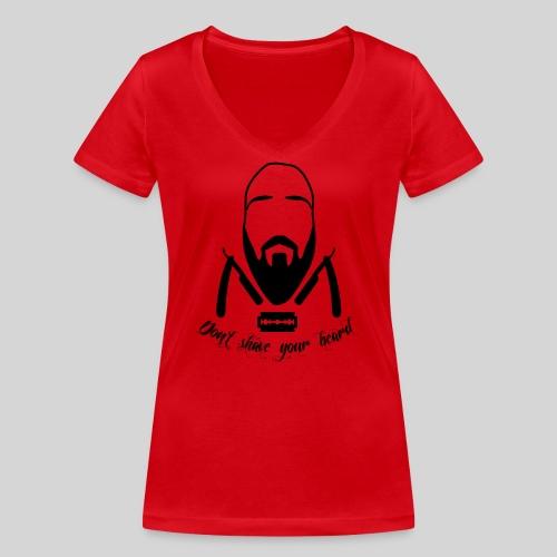 Don't shave your beard - Stanley & Stellan naisten v-aukkoinen luomu-T-paita