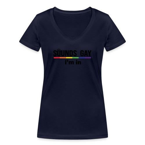 Sounds Gay I m In - Stanley & Stellan naisten v-aukkoinen luomu-T-paita