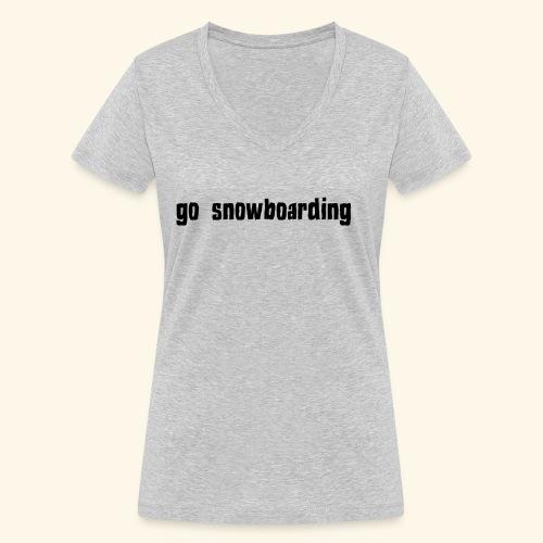 go snowboarding t-shirt geschenk idee - Frauen Bio-T-Shirt mit V-Ausschnitt von Stanley & Stella
