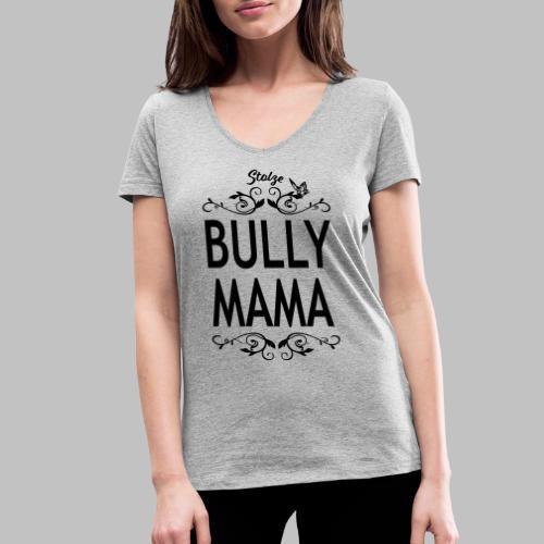 STOLZE BULLY MAMA - Black Edition - Frauen Bio-T-Shirt mit V-Ausschnitt von Stanley & Stella