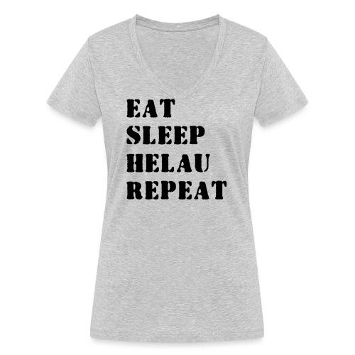 Eat Sleep Repeat - Helau VECTOR - Frauen Bio-T-Shirt mit V-Ausschnitt von Stanley & Stella