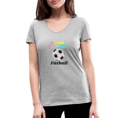 El fútbol para estar en forma - Camiseta ecológica mujer con cuello de pico de Stanley & Stella
