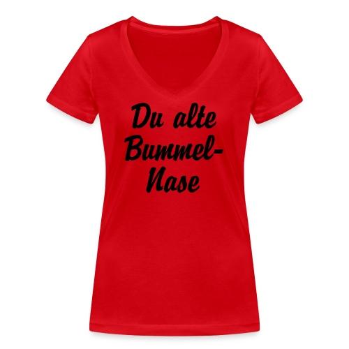 Du alte Bummel Nase - Frauen Bio-T-Shirt mit V-Ausschnitt von Stanley & Stella